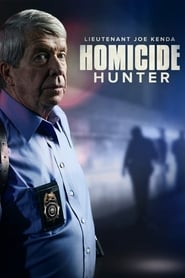 Homicide Hunter: Lt Joe Kenda streaming vf