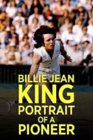 Billie Jean King: Portrait of a Pioneer