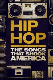Hip Hop: The Songs That Shook America streaming vf