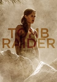 Watch Tomb Raider (2018) Full Movie