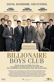 Watch and Download Movie Billionaire Boys Club (2018)
