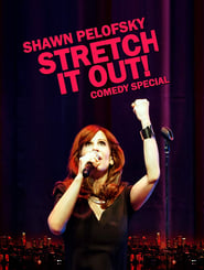 Shawn Pelofsky: Stretch it Out! streaming vf