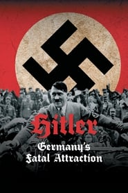 Hitler: Germany's Fatal Attraction streaming vf