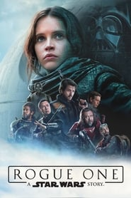 Watch and Download Full Movie Rogue One: A Star Wars Story (2016)