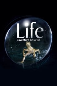 Life, l'aventure de la vie streaming vf