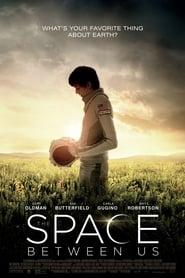 Streaming Movie The Space Between Us (2017) Online