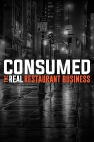 Consumed: The Real Restaurant Business streaming vf