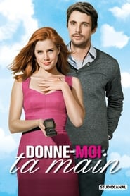 Donne-moi ta main streaming vf