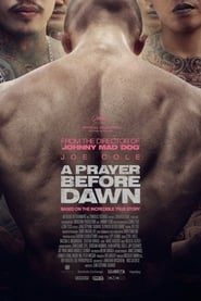 A Prayer Before Dawn (2018) Full Movie