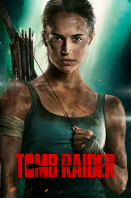 Watch Full Movie Tomb Raider (2018)