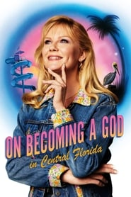 On Becoming a God in Central Florida streaming vf