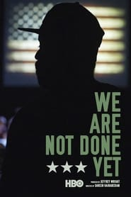 We Are Not Done Yet streaming vf