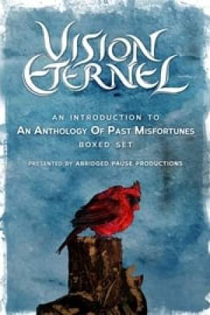 Vision Éternel: An Introduction to An Anthology of Past Misfortunes Boxed Set