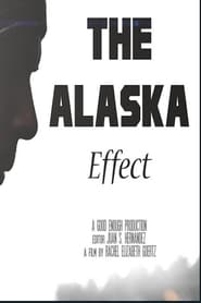 Watch Full Movie Online The Alaska Effect (2017)