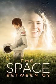 Watch Full Movie Online The Space Between Us (2017)