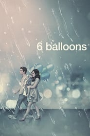 6 Balloons streaming vf