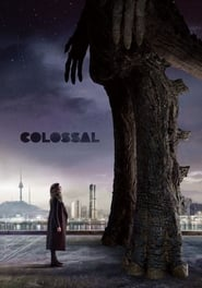 Watch Full Movie Online Colossal (2017)