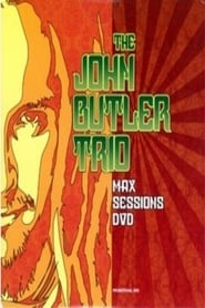 The John Butler Trio: Max Sessions streaming vf
