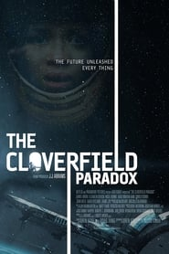 Watch and Download Full Movie The Cloverfield Paradox (2018)