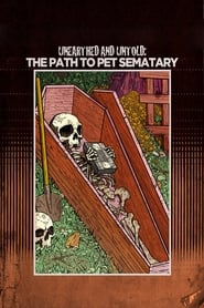 Unearthed & Untold: The Path to Pet Sematary streaming vf