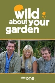 Wild About Your Garden streaming vf