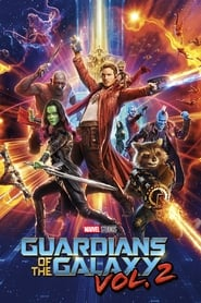 Watch and Download Full Movie Guardians of the Galaxy Vol. 2 (2017)