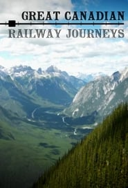 Great Canadian Railway Journeys streaming vf