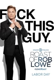 Comedy Central Roast of Rob Lowe streaming vf