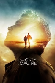 Streaming Full Movie I Can Only Imagine (2018)