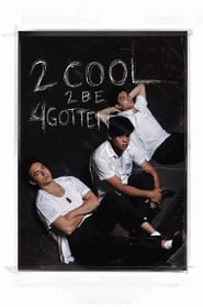 2 Cool 2 Be 4gotten streaming vf