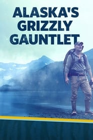 Alaska's Grizzly Gauntlet streaming vf