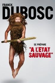 Franck Dubosc - À l'état sauvage streaming vf