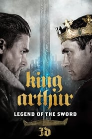 Watch and Download Movie King Arthur: Legend of the Sword (2017)