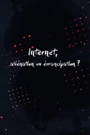 Internet, aliénation ou émancipation?