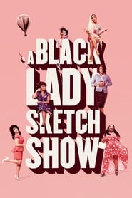 A Black Lady Sketch Show streaming vf