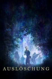 Watch Full Movie Online Annihilation (2018)