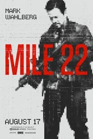 Streaming Movie Mile 22 (2018)
