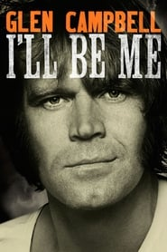 Glen Campbell: I'll Be Me streaming vf