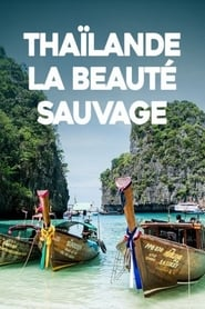 Thaïlande, la beauté sauvage streaming vf