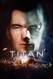 Watch Movie Online The Titan (2018)