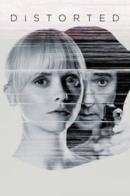 Streaming Distorted (2018) Full Movie Online