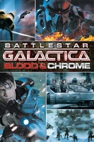 Battlestar Galactica : Blood & Chrome streaming vf