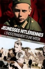 Watch Full Movie Online Jeunesses Hitlériennes, L'Endoctrinement D'Une Nation (2017)