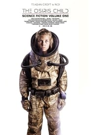 Watch Movie Online The Osiris Child: Science Fiction Volume One (2017)