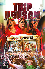 Trip Ubusan: The Lolas vs Zombies streaming vf