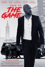 Streaming Movie True to the Game (2017) Online