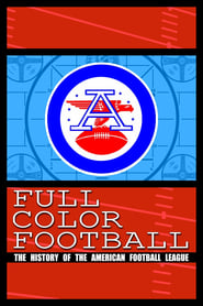 Full Color Football: The History of the American Football League streaming vf