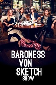 Baroness von Sketch Show streaming vf