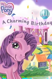 My Little Pony: A Charming Birthday streaming vf