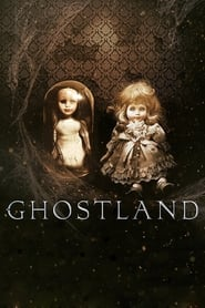 Download and Watch Full Movie Ghostland (2018)